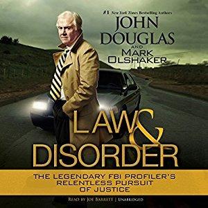 Law & Disorder: The Legendary FBI Profiler's Relentless