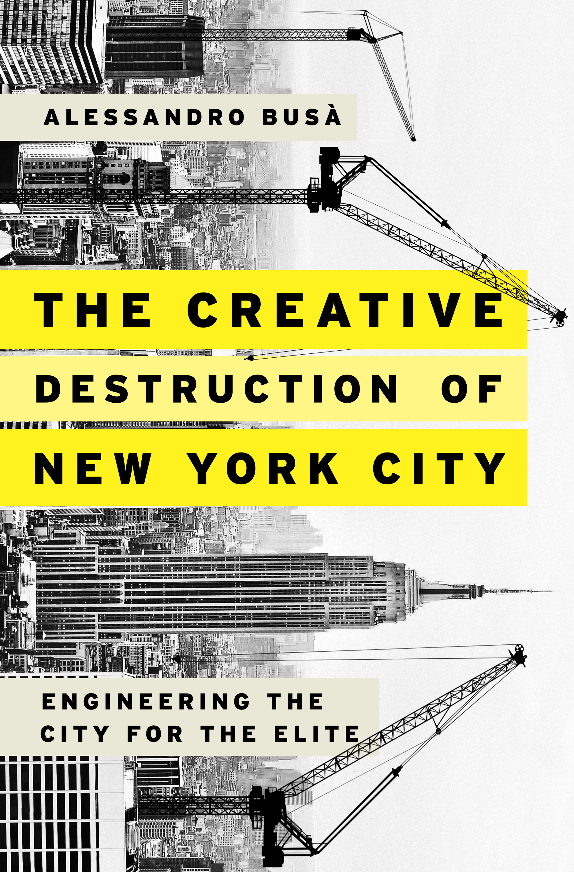 The Creative Destruction of New York City Engineering the City for the Elite