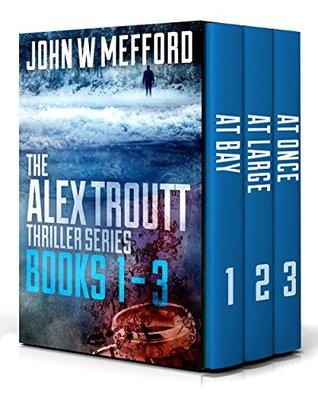 The Alex Troutt Thriller Series: Books 1-3