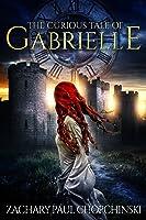 The Curious Tale of Gabrielle (Curiosity, #1)