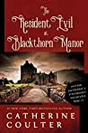 The Resident Evil at Blackthorn Manor (Grayson Sherbrooke's Otherworldly Adventures Book 2)