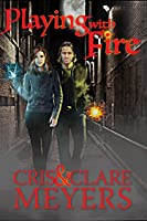 Playing with Fire (Criminal Elements, #1)
