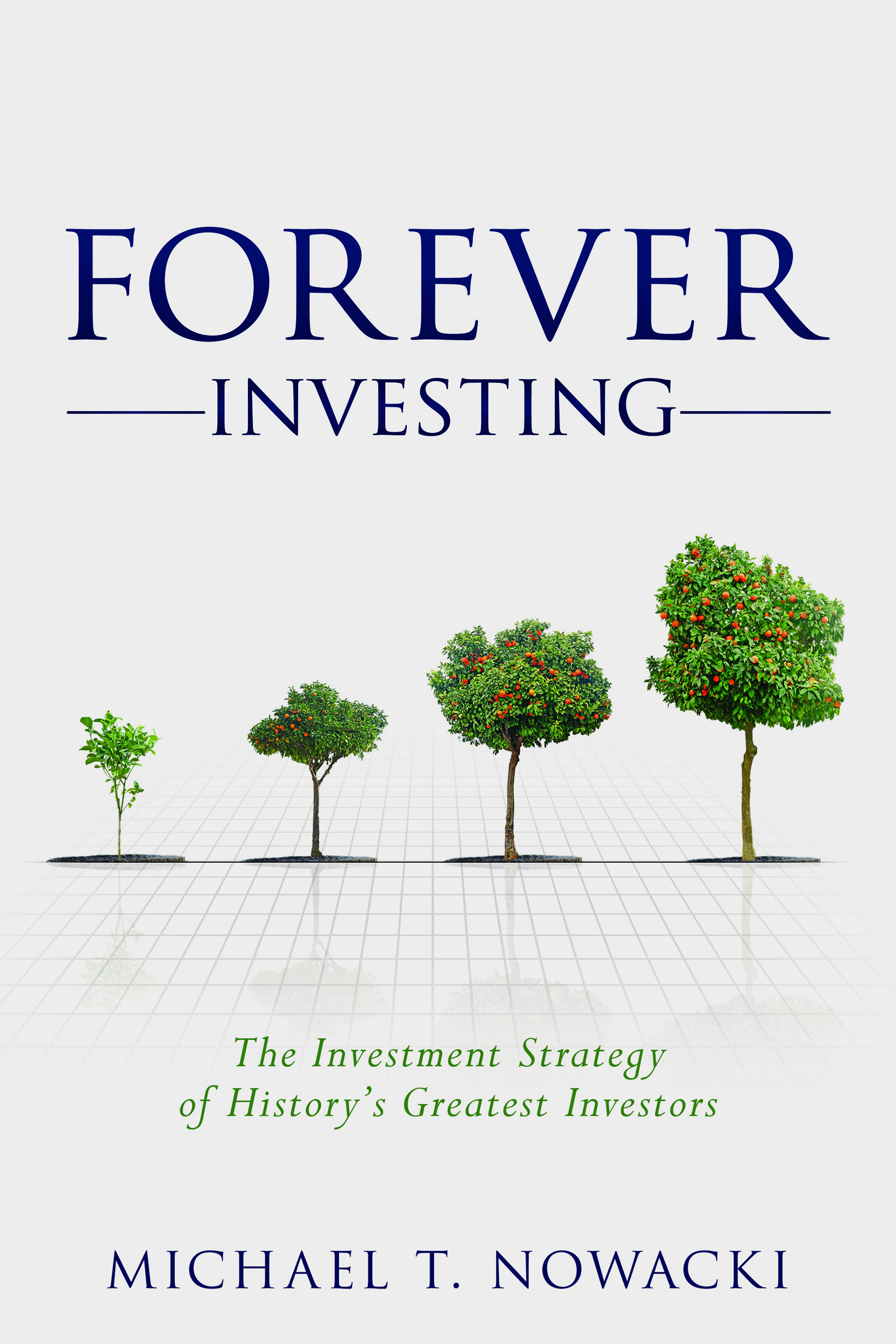 Forever Investing  The Investment Strategy of History s Greatest Investors