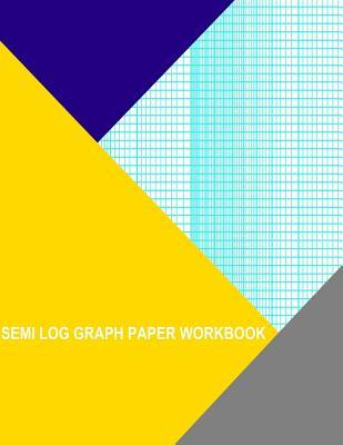 Semi Log Graph Paper Workbook: 52 Divisions (Long Axis)  by  2 Cycle by Thor Wisteria