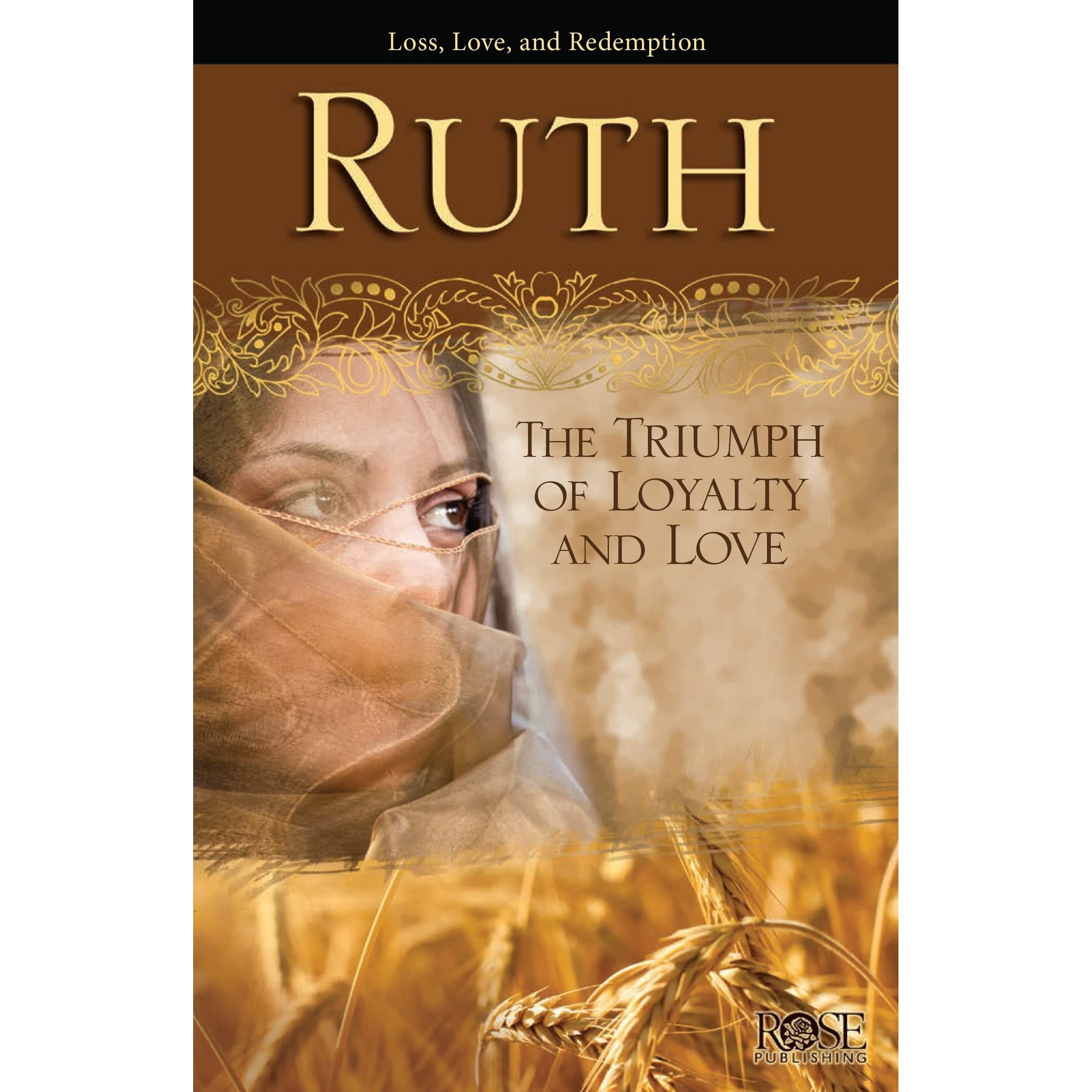 ruth the triumph of loyalty and love by rose publishing