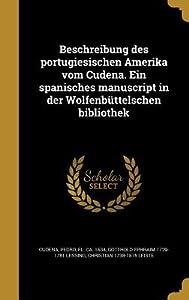 Beschreibung Des Portugiesischen Amerika Vom Cudena. Ein Spanisches Manuscript in Der Wolfenbuttelschen Bibliothek