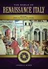 The World of Renaissance Italy [2 Volumes]: A Daily Life Encyclopedia