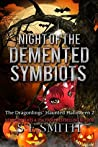 Night of the Demented Symbiots: The Dragonlings' Haunted Halloween 2 (Dragon Lords of Valdier, #9.5)