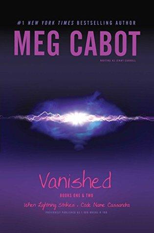 Vanished: When Lightning Strikes / Code Name Cassandra (Vanished, #1-2)