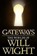 Gateways: The Worlds of Will Wight