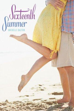 Sixteenth Summer (Sixteenth Summer #1) by Michelle Dalton
