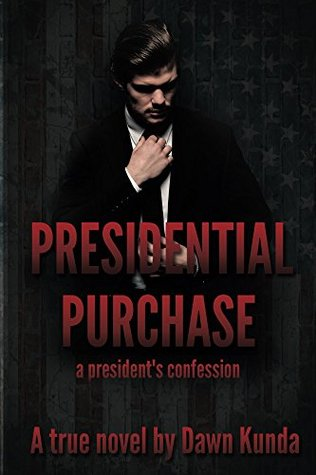 Presidential Purchase : A President's Confession