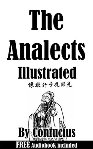 The Analects: Illustrated & Comes with a Free Audiobook