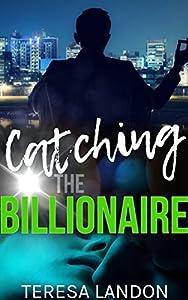 CATCHING THE BILLIONAIRE: A Billionaire Baby Romance