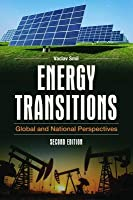 Energy Transitions: Global and National Perspectives
