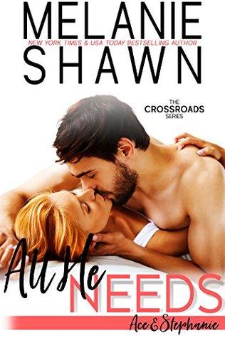 All He Needs: Ace & Stephanie (Crossroads, #10)