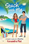 Stuck with Me : A romantic comedy set in Mauritius