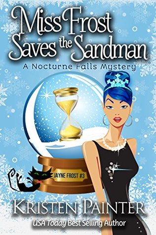 Book Review: Miss Frost Saves the Sandman by Kristen Painter