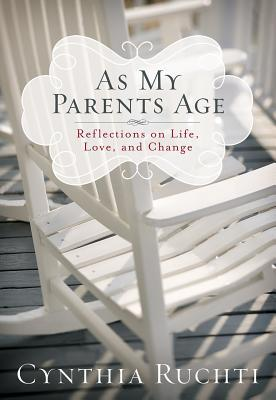 As My Parents Age Reflections on Life, Love, and Change
