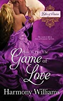 How to Play the Game of Love