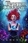 Twisted Currents (Black Depths #5)