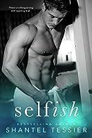 Selfish (Selfish #1)