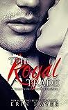 The Royal Trade (A Billionaire Prince Romance, #1)