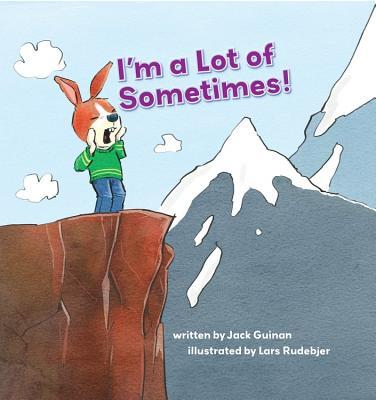 I'm a Lot of Sometimes: A Growing-Up Story of Identity
