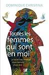 Toutes Les Femmes Qui Sont En Moi: 20 Archetypes Feminins Pour Trouver L'Equilibre