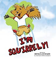 I'm Squirrely!