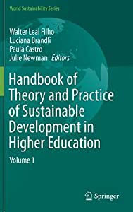 Handbook of Theory and Practice of Sustainable Development in Higher Education: Volume 1
