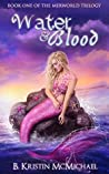 Water and Blood (The Merworld Trilogy, #1)