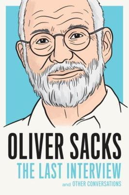 Oliver Sacks The Last Interview and Other Conversations