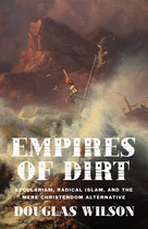 Empires of Dirt by Douglas Wilson