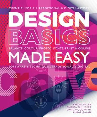 Design Basics Made Easy by Aaron Miller