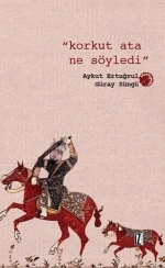 Korkut Ata Ne Söyledi by Aykut Ertuğrul