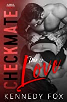 This is Love (The Checkmate Duet, #2)