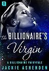 The Billionaire's Virgin (Billionaire Fairytales #1)