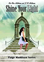 Shine Your Light (Paige Maddison Series, #3)