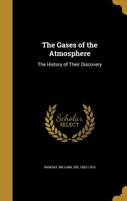The Gases of the Atmosphere: The History of Their Discovery