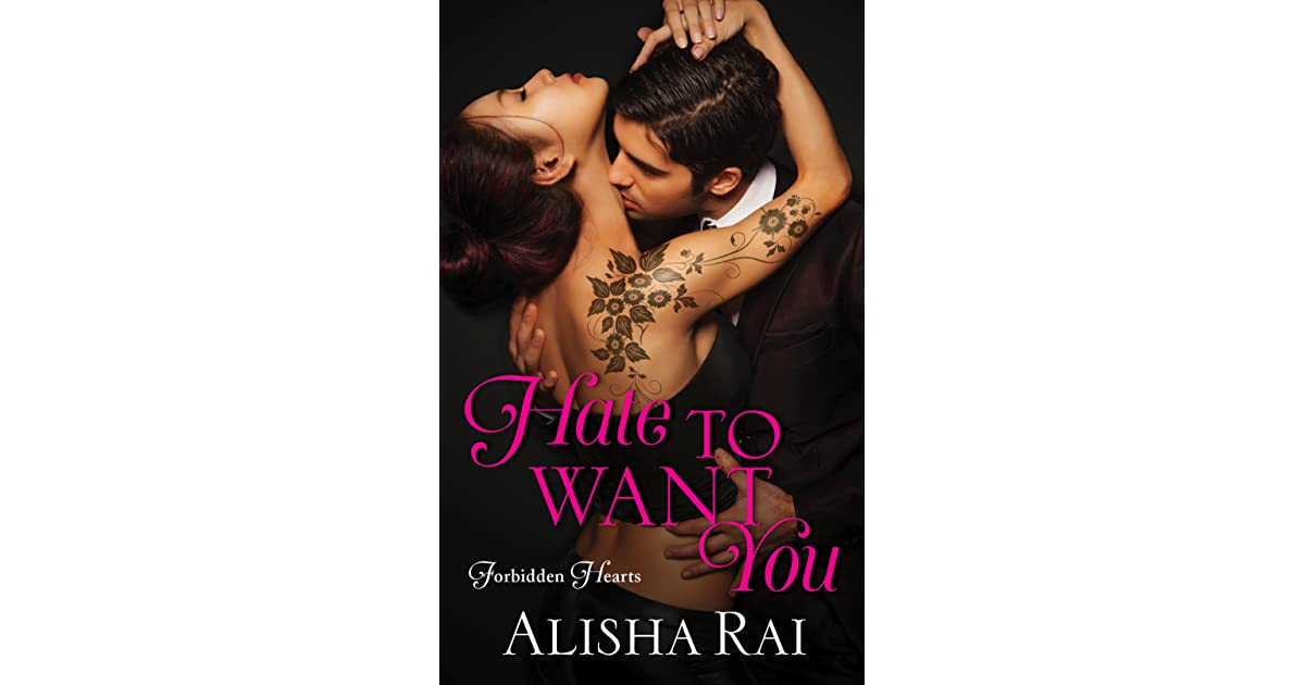 Hate To Want You Forbidden Hearts 1 By Alisha Rai
