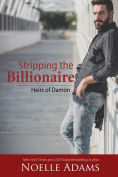 Stripping the Billionaire (Heirs of Damon, #4)