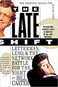 The Late Shift: Letterman, Leno, and the Network Battle for the Night