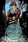 Cobalt City Christmas: Christmas Harder