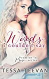 Words I Couldn't Say (Promise in Prose #1)