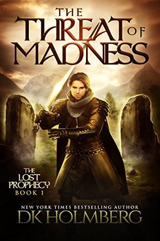 The Threat of Madness (The Lost Prophecy, #1)
