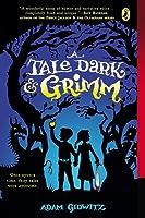A Tale Dark & Grimm (A Tale Dark & Grimm, #1)