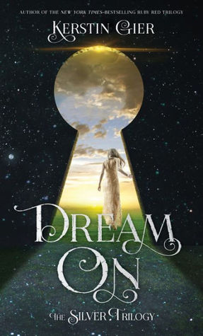 Dream On (The Silver Trilogy, #2)