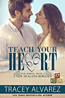 Teach Your Heart (Far North, #3)