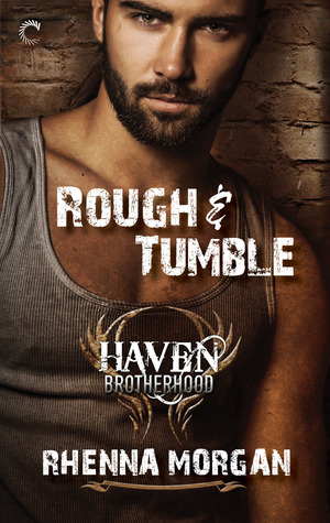 Rough & Tumble (Haven Brotherhood, #1)